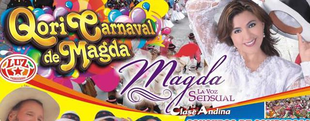 ESTE DOMINGO 13 EL QORI CARNAVAL DE MAGDA LA VOZ SENSUAL
