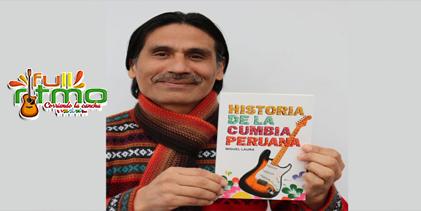 LA HISTORIA DE LA CUMBIA PERUANA, MIGUEL LAURA